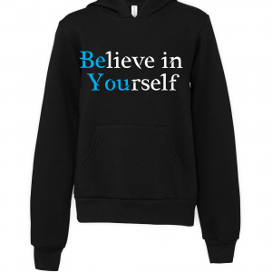 black believe in yourself hoodie