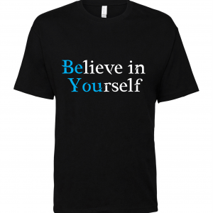 black believe in yourself t shirt