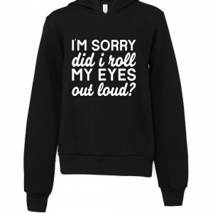 black did i roll my eyes outloud hoodie
