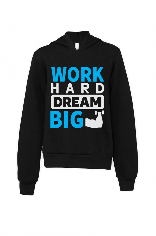 black work hard dream big hoodie
