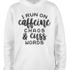 white caffeine and cuss words hoodie