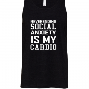 black social anxiety is my cardio racerback tank top