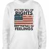 white bill of rights not bill of feelings hoodie