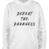 white defeat the darkness hoodie