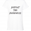 white defeat the darkness t shirt