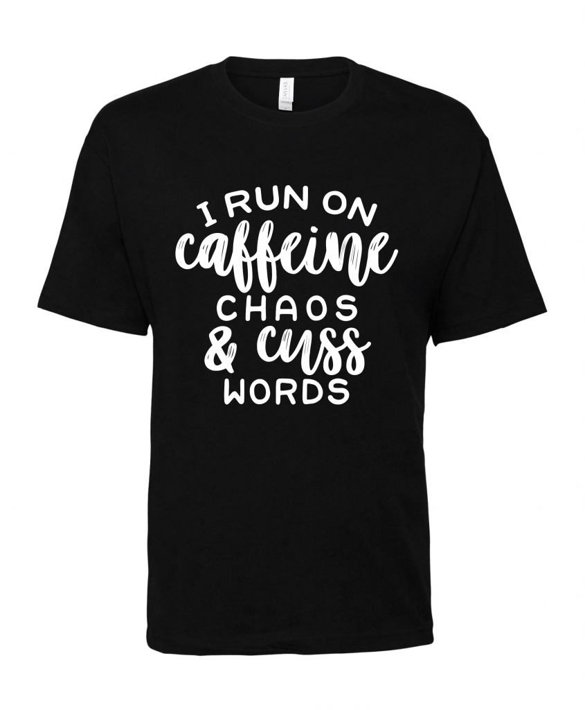 black-caffeine-chaos-and-cuss-words-t-shirt-1.png